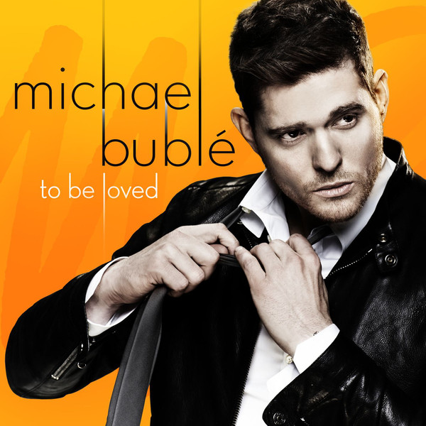 To Be Loved Michael Bublé