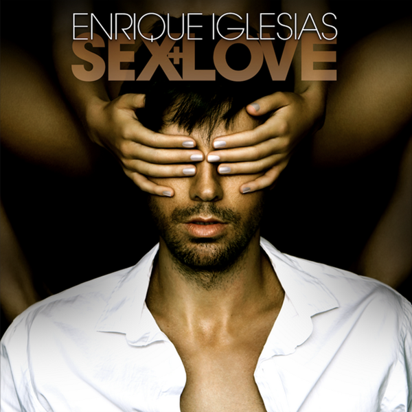 Enrique Iglesias Sex + Love