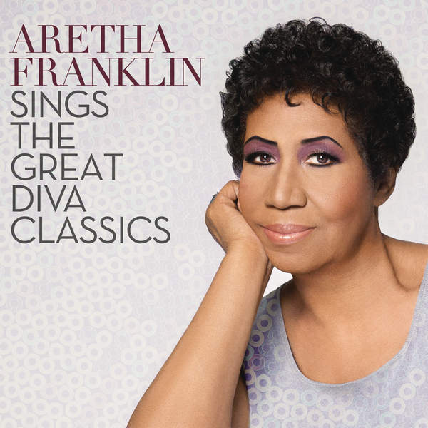 Sings the Great Diva Classics Aretha Franklin