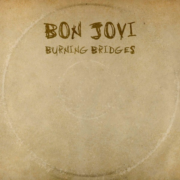 Burning bridges Bon Jovi