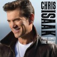 First comes the night, lo nuevo de Chris Isaak